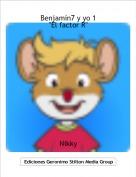 """Nikky - Benjamín7 y yo 1""""El factor R"""""""
