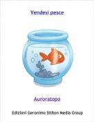 Auroratopo - Vendesi pesce