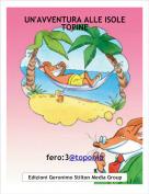 fero:3@toponia - UN'AVVENTURA ALLE ISOLE TOPINE