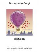 Saritupizzo - Una vacanza a Parigi