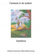 kaaslissa - Fantasia in de wolken