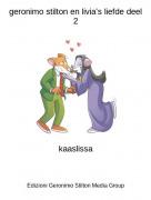 kaaslissa - geronimo stilton en livia's liefde deel 2