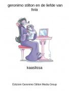 kaaslissa - geronimo stilton en de liefde van livia