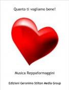 Musica Reppaformaggini - Quanto ti vogliamo bene!