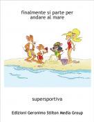 supersportiva - finalmente si parte per andare al mare
