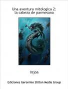 lisjoa - Una aventura mitologica 2:la cabeza de parmesana