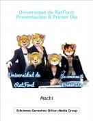 Machi - Universidad de RatFord: Presentación & Primer Día