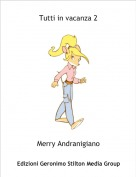 Merry Andranigiano - Tutti in vacanza 2