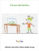 Topilda - Il bruco del basilico