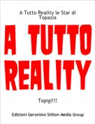 Topigi!!! - A Tutto Reality le Star di Topazia