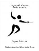 Topale Stiltonut - La gara di schermaParte seconda