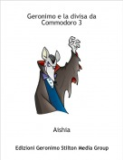 Aishia - Geronimo e la divisa da Commodoro 3