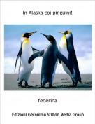federina - In Alaska coi pinguini!
