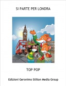 TOP POP - SI PARTE PER LONDRA