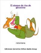 ratoniana - El ataque de risa de geronimo