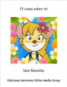 Saio Ratonila - 15 cosas sobre mi