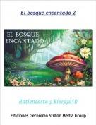 Ratiencesto y Elerojo10 - El bosque encantado 2