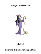 duifje - duifje duistermuis