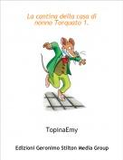 TopinaEmy - La cantina della casa di nonno Torquato 1.