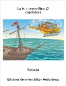 Ratocia - La isla terrorífica (2 capitulos)