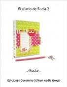 .-Rucia-. - El diario de Rucía 2