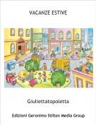 Giuliettatopoletta - VACANZE ESTIVE