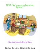 """By Meryna Moltobellina - TEST:""""Sei un vero Geronimo Stilton?"""""""