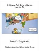 Federico Gorgonzola - Il Mistero Del Bianco Natale (parte 2)