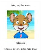 RatoAratz - Hola, soy RatoAratz