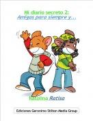Ratolina Ratisa - Mi diario secreto 2:Amigas para siempre y...