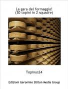 Topinus24 - La gara del formaggio! (30 topini in 2 squadre)