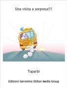 Toparbi - Una visita a sorpresa!!!