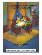 VICKY CHEDAR - EL MISTERIOSO MAPA DE EL ECO DEL ROEDOR