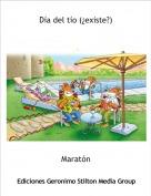 Maratón - Día del tío (¿existe?)