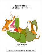 TopolettaG - Barzellete a volontà!!!!!!!!!!!!!