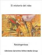 RatoIngeniosa - El misiterio del robo