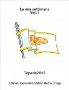 Topella2012 - La mia settimanaVol.1