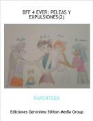 RAPORTERA - BFF 4 EVER: PELEAS Y EXPULSIONES(2)