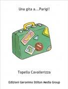Topella Cavallerizza - Una gita a...Parigi!