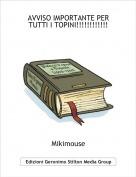 Mikimouse - AVVISO IMPORTANTE PER TUTTI I TOPINI!!!!!!!!!!!!