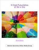Amidala - Il Club Futuristico di Ski e Gio
