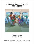 Gretatopica - IL DIARIO SEGRETO DELLE TEA SISTERS