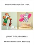 poeta il nome vero lorenzo - topo distratto non e' un ratto