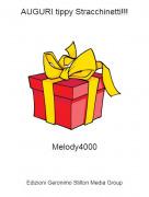 Melody4000 - AUGURI tippy Stracchinetti!!!