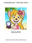Melody4000 - camerette per i miei topo amici