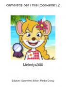 Melody4000 - camerette per i miei topo-amici 2