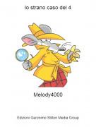 Melody4000 - lo strano caso del 4