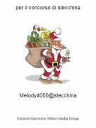 Melody4000@stecchina - per il concorso di stecchina