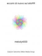 melody4000 - eccomi di nuovo sul sito!!!!!