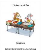 topellen - L' infanzia di Tea